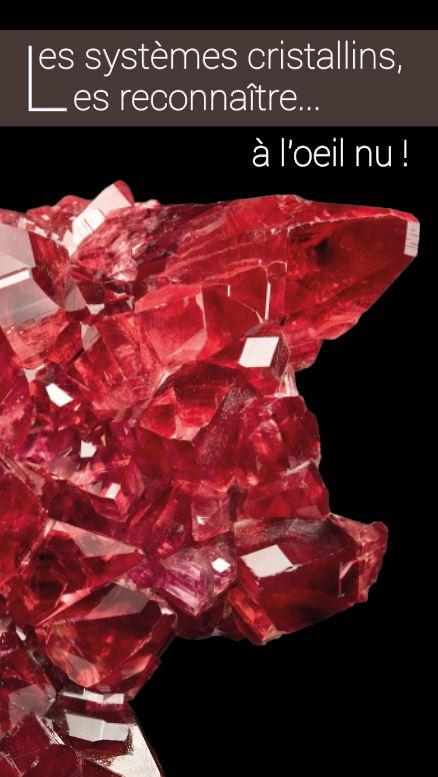 Les systèmes cristallins, les reconnaître... à l'oeil nu